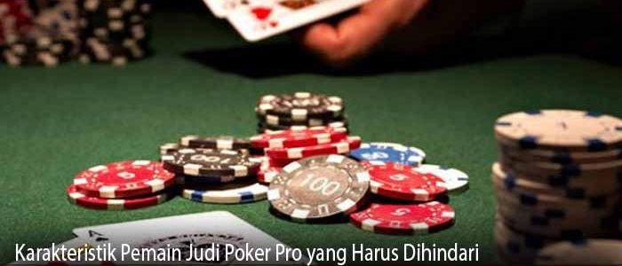 Karakteristik Pemain Judi Poker Pro yang Harus Dihindari