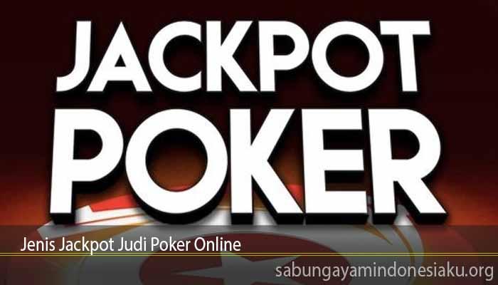 Jenis Jackpot Judi Poker Online
